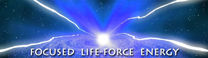 FOCUSED LIFE-FORCE ENERGY